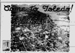 """Do you know Toledo?"" the Toledo News-Bee asked on May 19, 1927. ""Do you know why Toledo, your home, holds a grip upon your heart from which you will never be released?"""