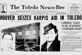 J. Edgar Hoover himself came to Toledo to arrest Alvin Karpis confederate Harry Campbell.